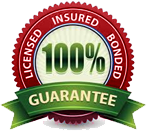Licensed, Insured, Bonded: 100% Guarantee